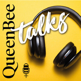 QueenBee Magazine Talks Podcasts